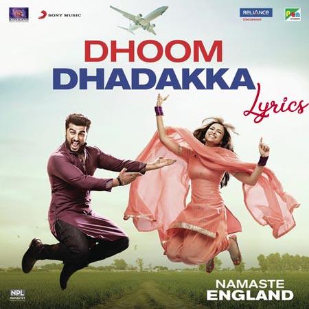 Dhoom Dhadakka Lyrics - Namaste England
