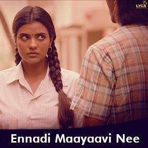 Ennadi Maayaavi Nee Lyrics - Vada Chennai (2018) | Dhanush