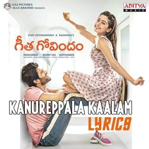 Kanureppala Kaalam Lyrics - Geetha Govindam
