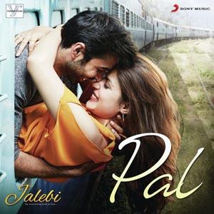 Pal Lyrics - Jalebi