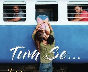Tum Se Lyrics - Jalebi