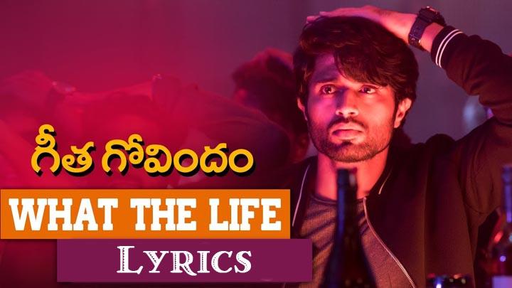 What The Life Lyrics - Geetha Govindam 2018