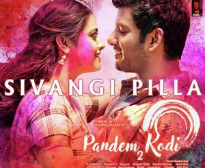 Sivangi Pilla Lyrics - Pandem Kodi 2
