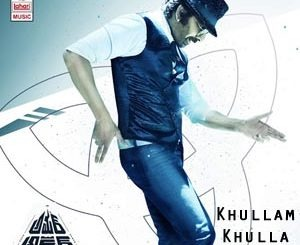 Khullam Khulla Chilla Lyrics