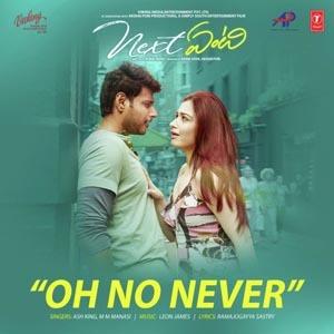 Oh No Never Lyrics - Next Enti