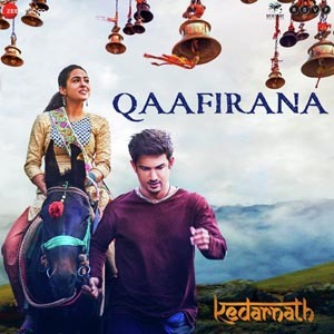 Qaafirana Lyrics - Kedarnath