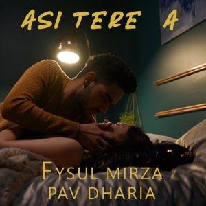 Asi Tere A Lyrics - Pav Dharia