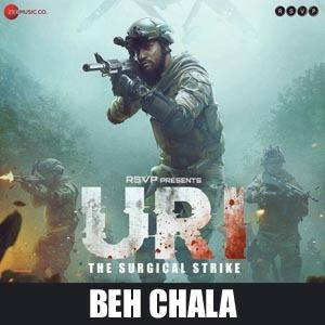 Beh Chala Lyrics - URI - The Surgical Strike