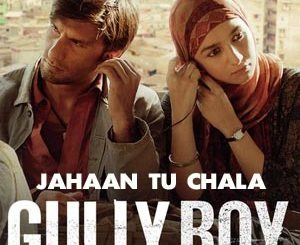 Jahaan Tu Chala Lyrics - Gully Boy