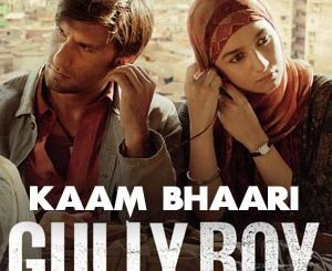 Kaam Bhaari Lyrics - Gully Boy