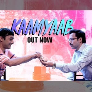 Kaamyab Lyrics - Cheat India