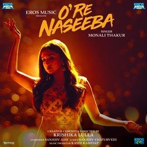 O Re Naseeba Lyrics - Monali Thakur