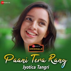 Paani Tera Rang Lyrics - Jyotica Tangri