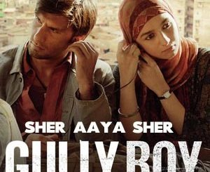 Sher Aaya Sher Lyrics - Gully Boy