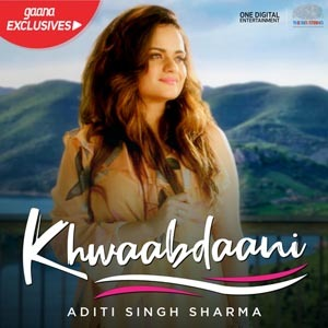 Khwaabdaani Lyrics - Aditi Singh Sharma