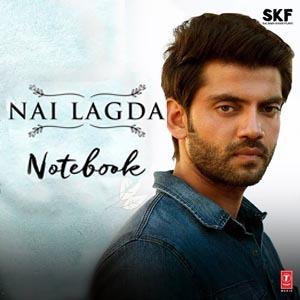 Nai Lagda Lyrics - Notebook