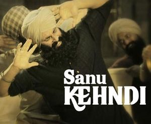 Sanu Kehndi Lyrics - Kesari