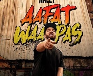 Aafat Waapas Lyrics - Naezy