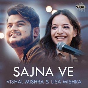 Sajna Ve Lyrics Vishal Mishra Lisa Mishra Akshay Tripathi